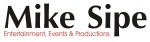 Mike Sipe Entertainment, Events & Productions